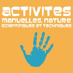 Activités manuelles, nature, scientifiques et techniques